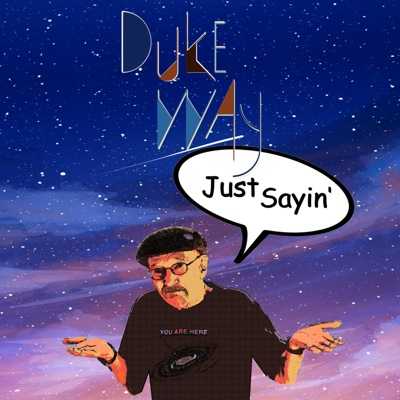 Duke Way - 'Just Sayin'