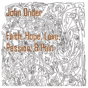 John Onder - Faith, Hope, Love, Passion and Pain - album cover
